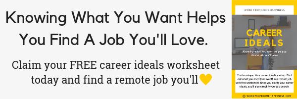 Utilisez vos idéaux de carrière pour trouver un emploi éloigné de chez vous que vous allez adorer!