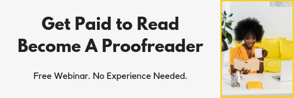 Prêt à être payé pour lire? Apprenez à devenir un relecteur rémunéré à domicile. Webinaire de relecture gratuit pour commencer aujourd'hui.