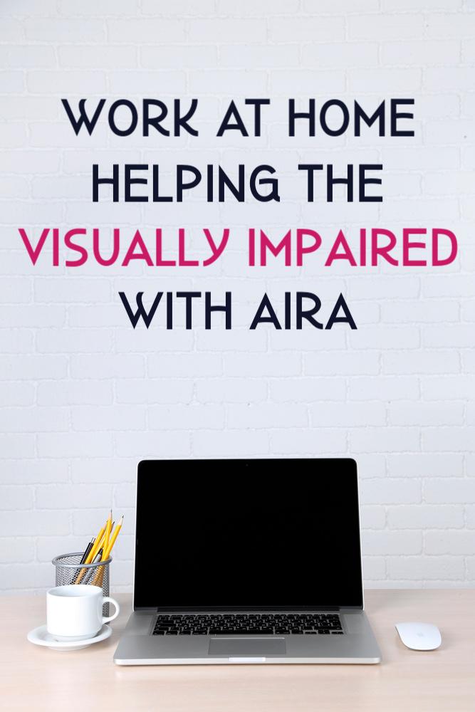 Si vous cherchez à faire une différence tout en gagnant de l'argent, voici comment aider les aveugles et les malvoyants en travaillant à domicile avec Aira. #travail à la maison