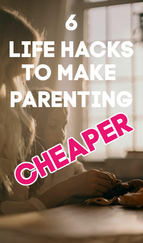 La parentalité peut coûter cher! Si vous cherchez à maîtriser les coûts, essayez de profiter de ces six hacks de la vie pour rendre la parentalité moins chère.