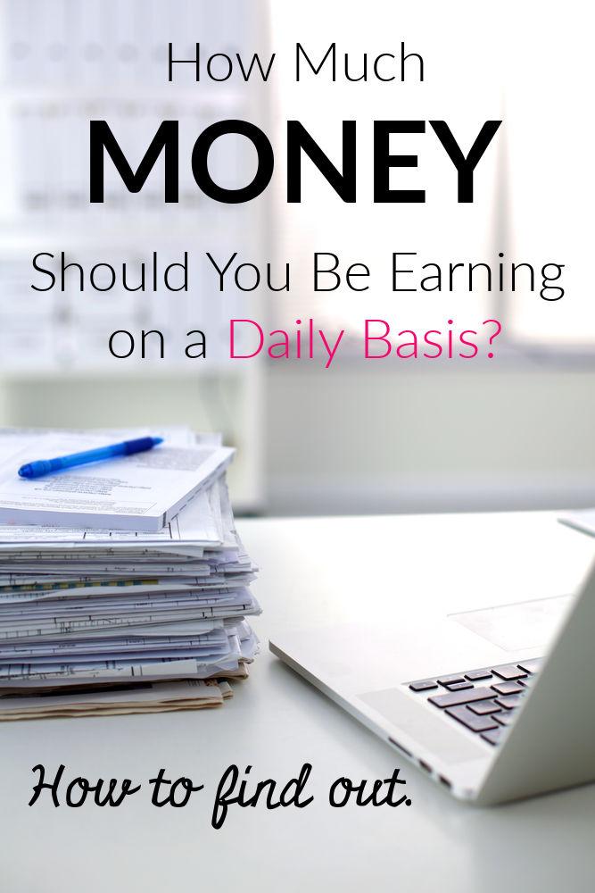 Exactement combien d'argent vous devez gagner chaque jour pour atteindre vos objectifs.